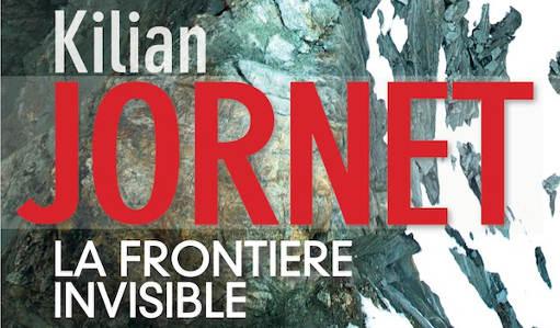 Kilian Jornet la frontière invisible